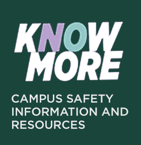 Know More - Campus Safety Information and Resources